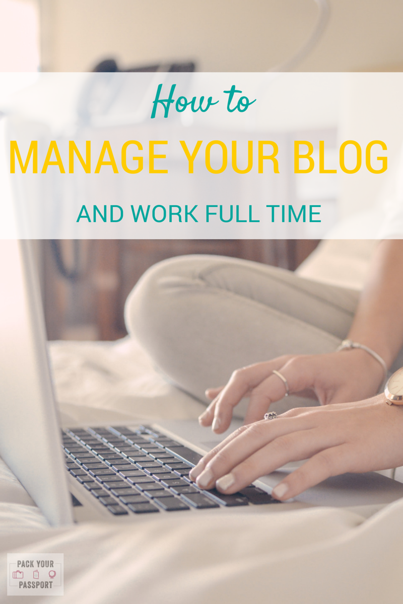manage blog and work full time