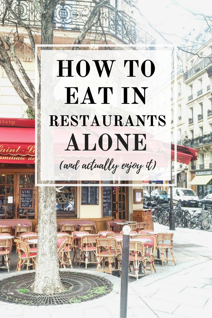 How to Eat in Restaurants Alone (And Actually Enjoy It)