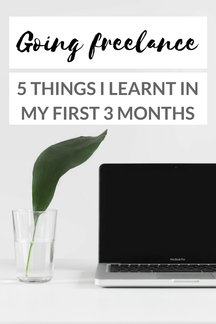 Going Freelance: 5 Important Things I Learnt In My First 3 Months