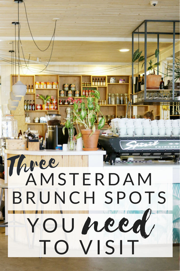 Three Amsterdam Brunch Spots You Need To Visit